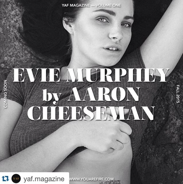 Shoot with Evie Murphy to be featured in the first printed issue of YAF (You Are Fire) Magazine