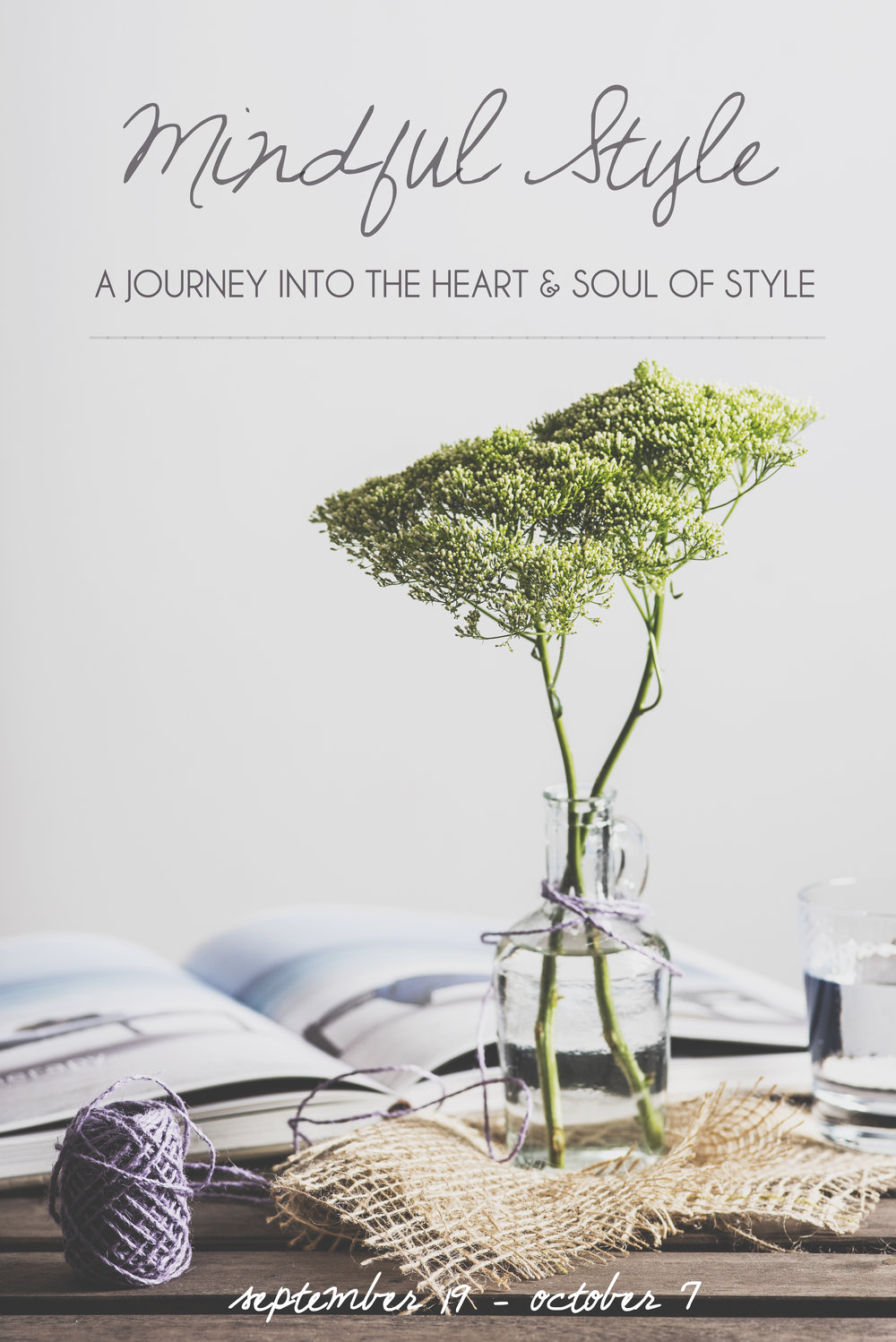 Mindful Style: A 3-Week Journey into the Heart and Soul of Style, September 19 - October 7