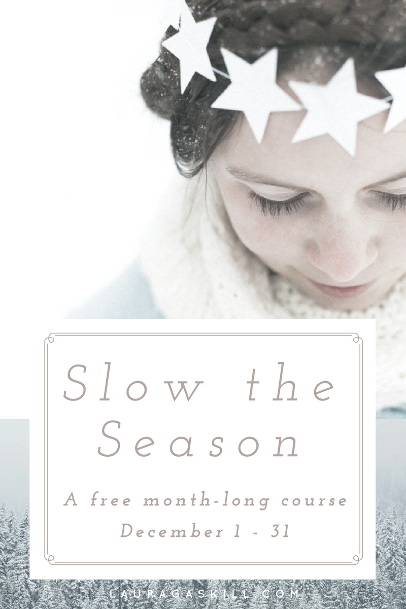 Slow the Season: A free month-long course December 1 - 31