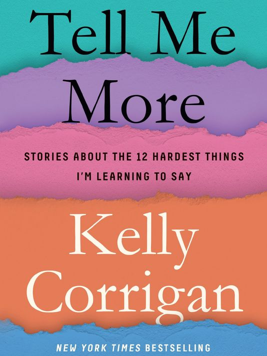 Tell Me More by Kelly Corrigan