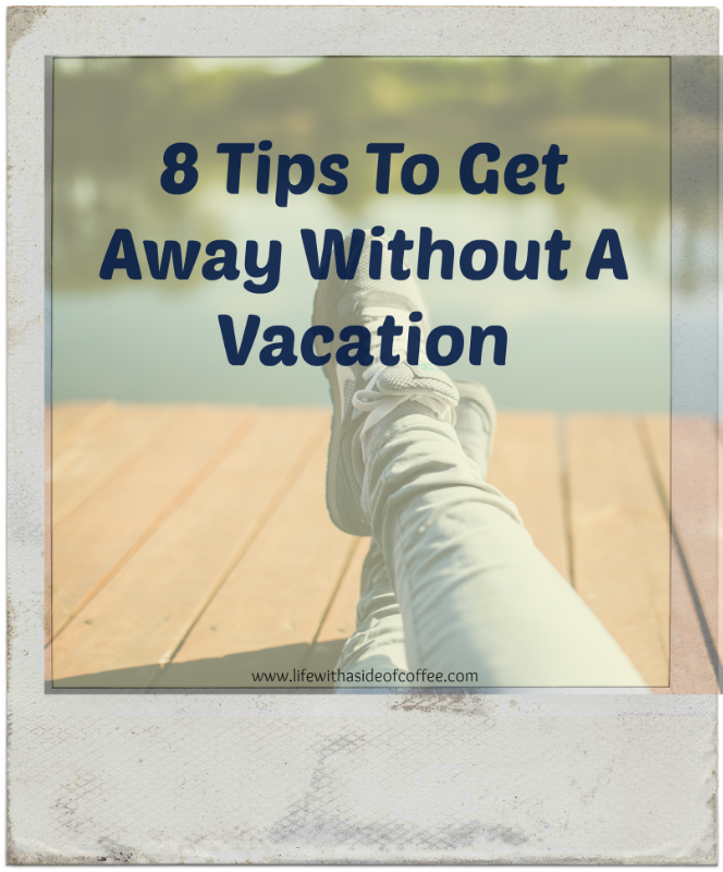 Tips to Get Away