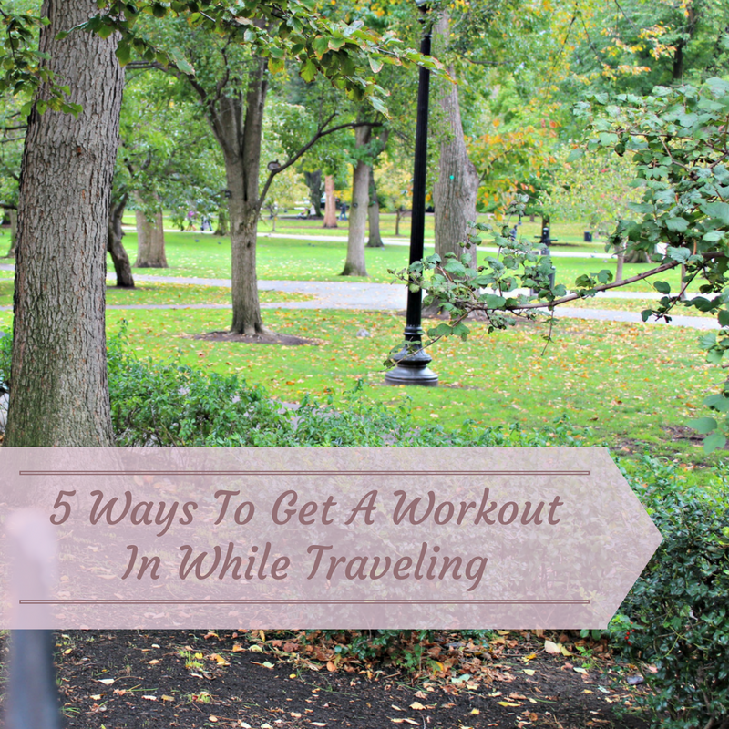 5 Ways To Get A Workout In While Traveling.png
