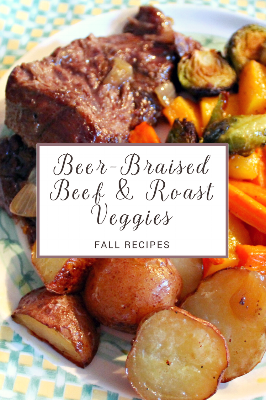 Fall Recipes - Beer Braised Beef & Roast Veggies.png