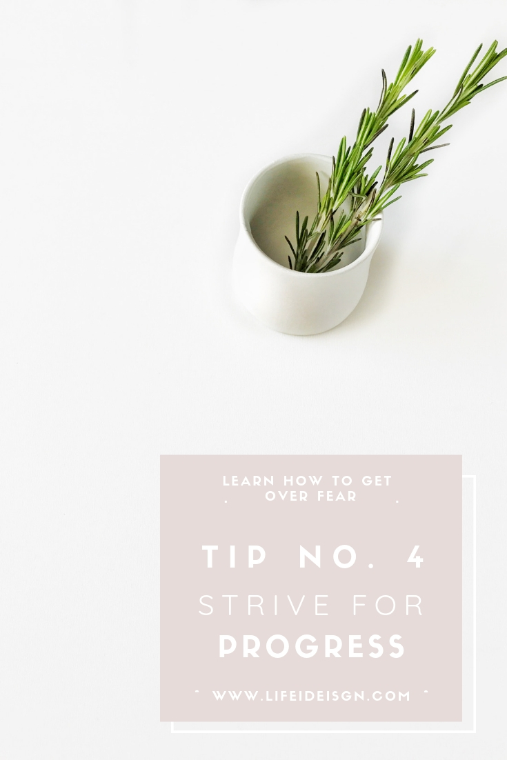 NO. 4 STRIVE FOR PROGRESS NOT PERFECTION