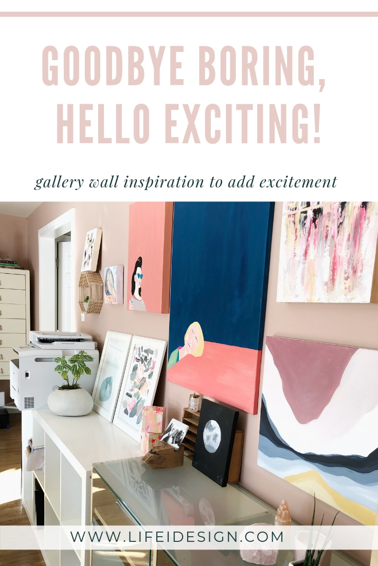 Gallery wall inspiration to help you say goodbye boring, and hello exciting! www.lifeidesign.com