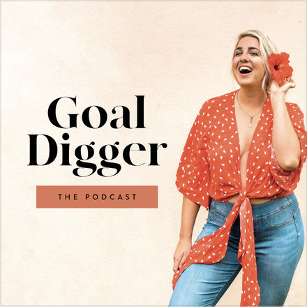 Goal Digger  with Jenna Kutcher, everything from building a business to being authentic.
