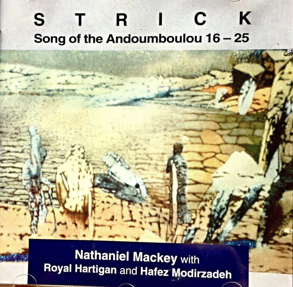 SPOKEN WORD CD + MUSIC  read by Nathaniel Mackey with musicians Royal Hartigan and Hafez Modirzadeh