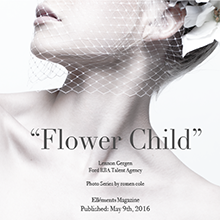 """Flower Child - Fashion Editorial; ""issue 1 pg.10-16"