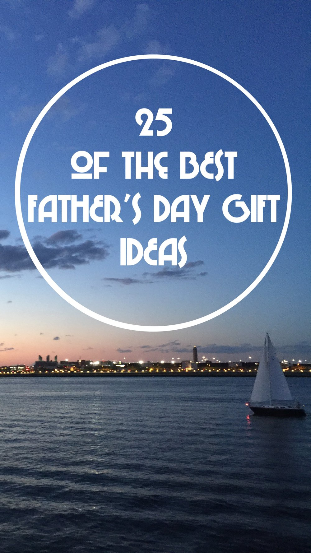 25 of the best Father's Day Gift Ideas 2017