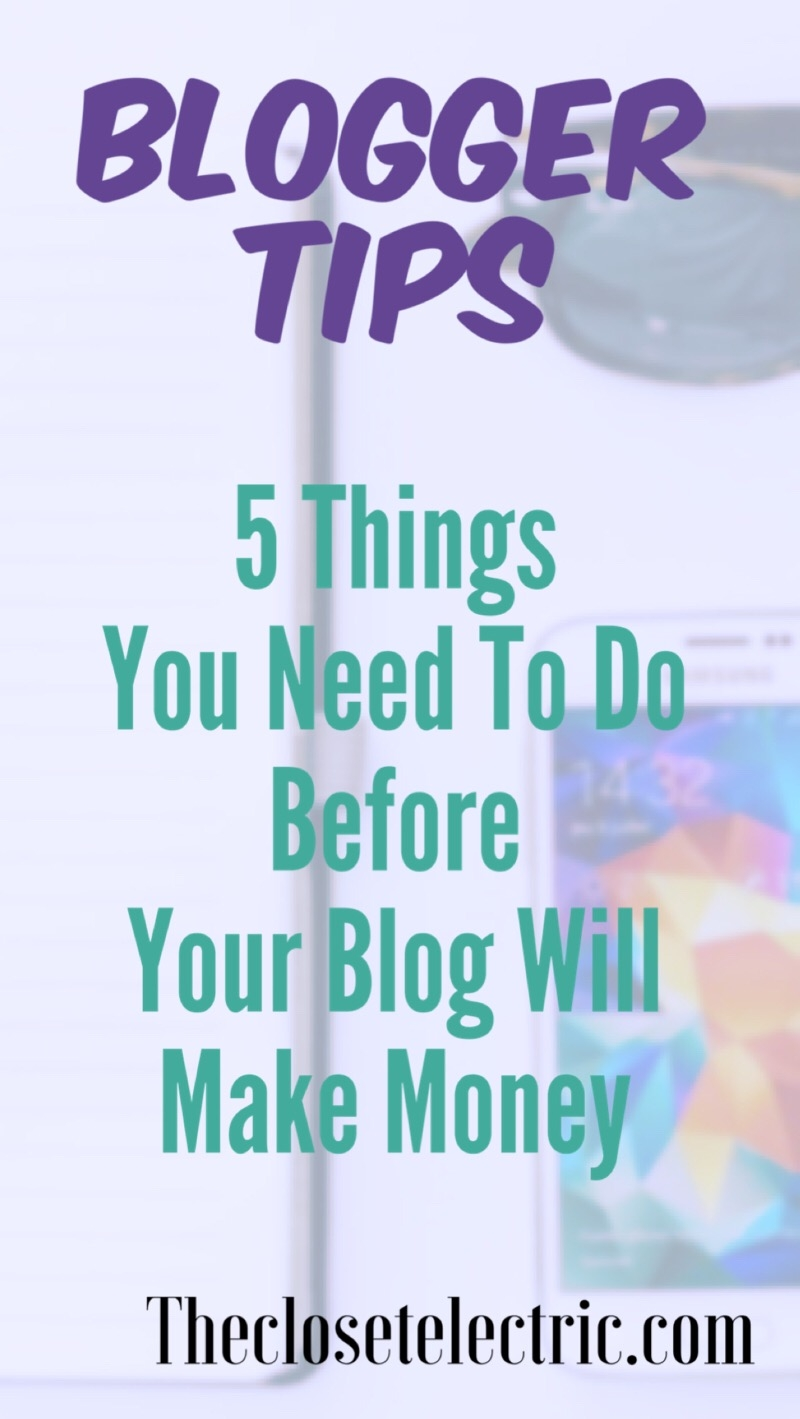 5 things you need to do before your blog will make money