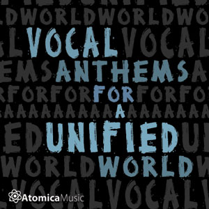Vocal-Anthems-For-A-Unified-World.jpg