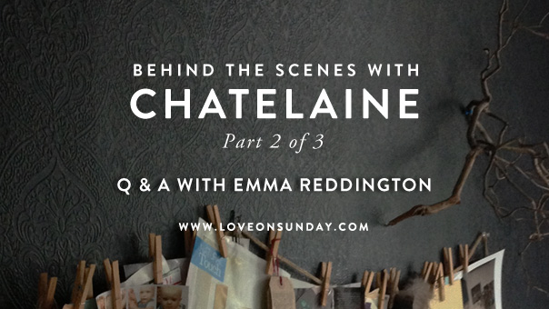 q & a with Emma Reddington, behind the scenes with Chatelaine, part 2
