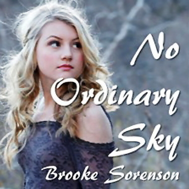 Brooke Sorenson - No Ordinary Sky