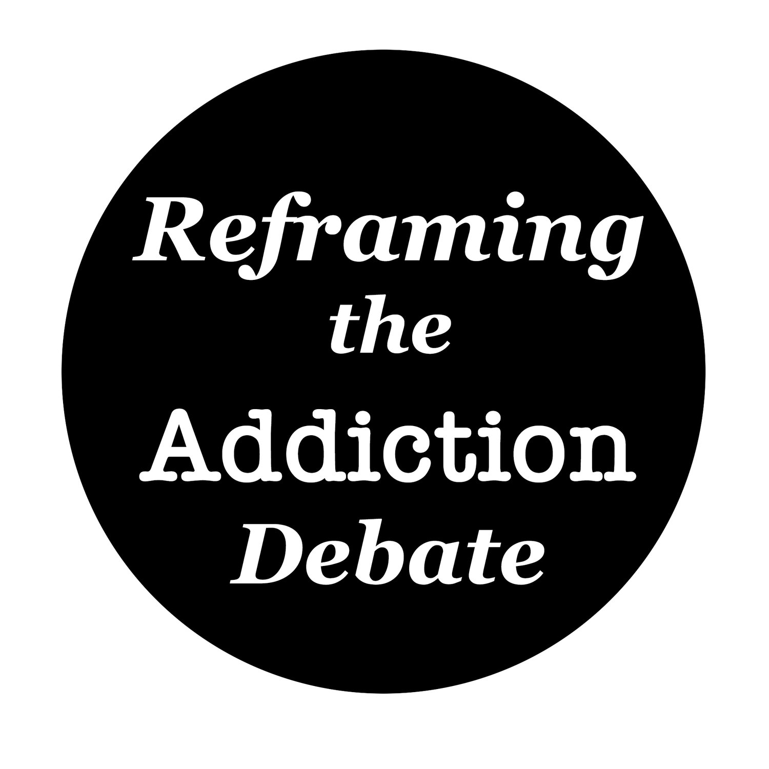 Reframing the Addiction Debate