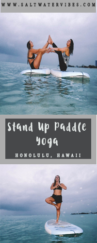 Stand Up Paddle Yoga + SaltWaterVibes