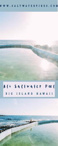 Ali Saltwater Pool Big Island + SaltWaterVibes