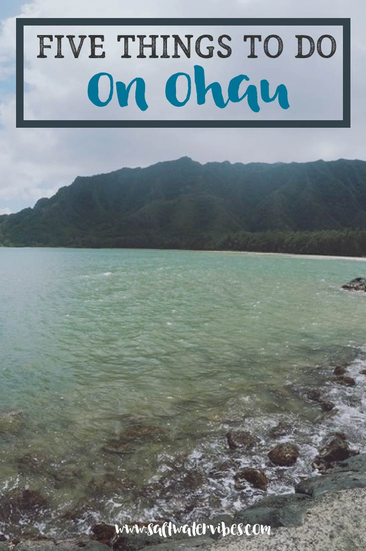 Top 5 Stops on Oahu + SaltWaterVibes
