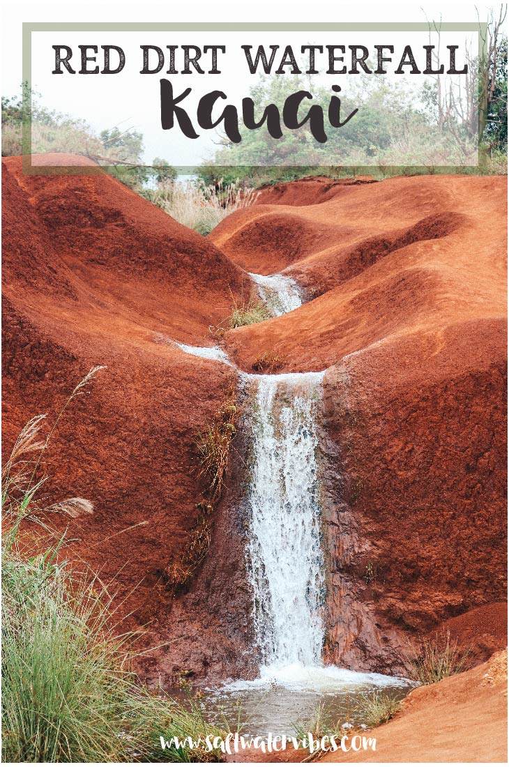 Red Dirt Waterfall Kauai + SaltWaterVibes