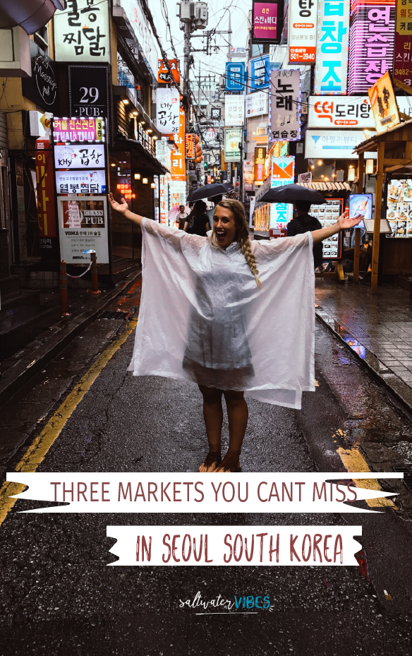 Three Markets You Can't Miss In Seoul | SaltWaterVibes