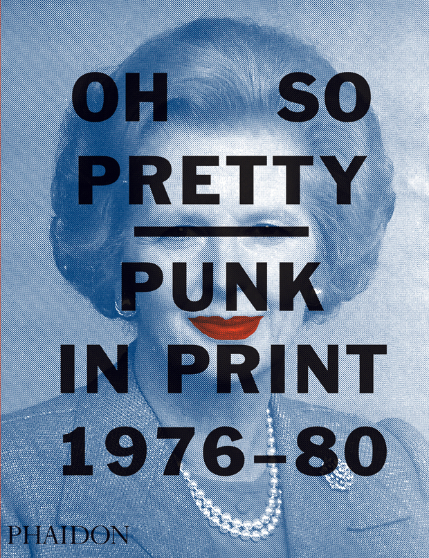 Oh So Pretty - Punk in Print 1976 - 1990 BOOK