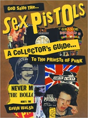 Sex Pistols Collectors Guide To the Priests of Punk