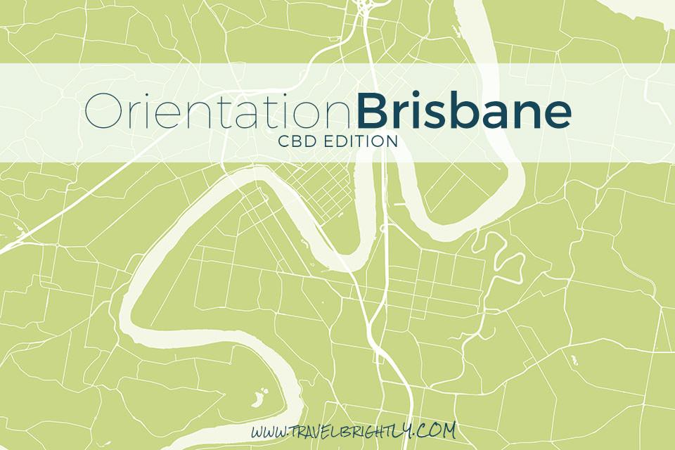 Orientation: Brisbane CBD