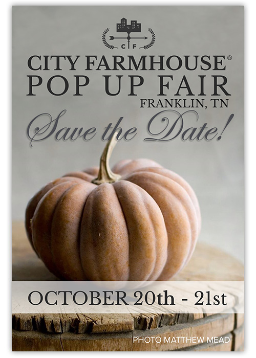 Save the Date for the City Farmhouse October Pop Up Fair! It will be at The Factory in Franklin TN on October 20-21