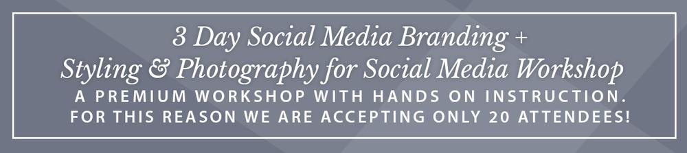 3 Day Social Media Branding + Styling & Photography for Social Media Workshop