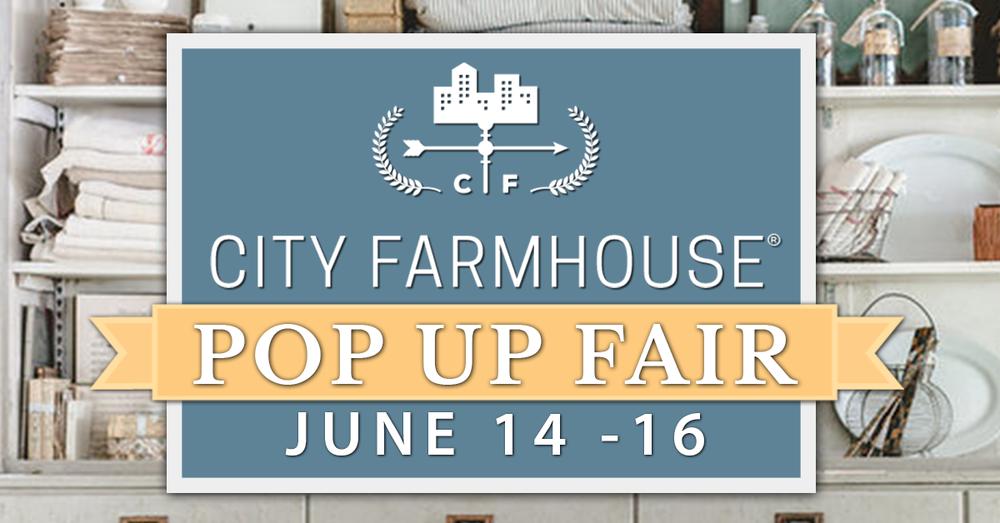 City Farmhouse Pop Up Fair June 14-16