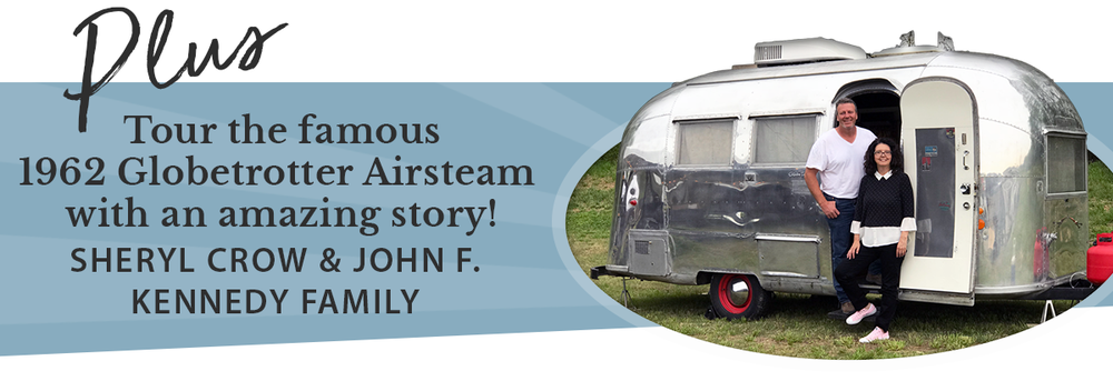 Plus tour the famous 1962 Globetrotter Airstream with an amazing story! Sheryl Crow + John F. Kennedy