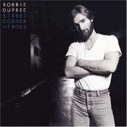 Robbie Dupree Street Corner Heroes Follow up hit album to debut