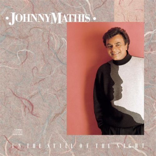 Johnny Mathis In the Still of the Night Acclaimed CD from classic artist