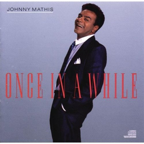 Johnny Mathis - Once in a While Once in a While