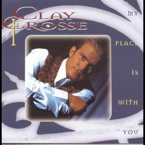 Clay Crosse My Place is With You 2 number one & 2 top 5 singles – top 5 album Best New Artist – Dove Award