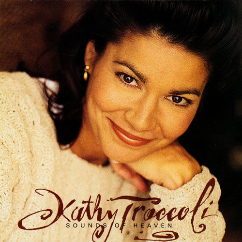 Kathy Troccoli - Sounds of Heaven 6 number one CCM singles, to 10 CD on CCM charts
