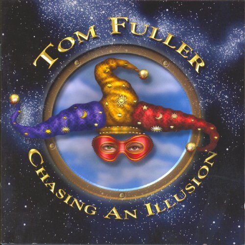 Tom Fuller Band   Chasing An Illusion   CD from rocker Tom Fuller