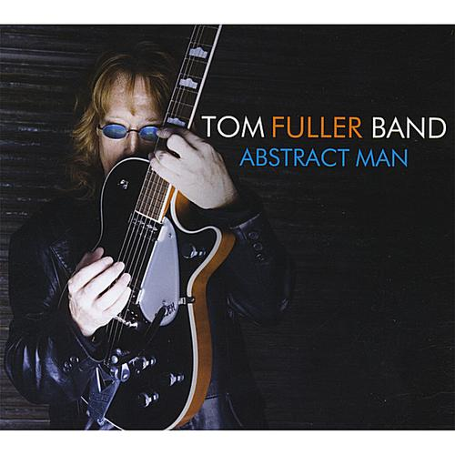 Tom Fuller Band   Abstract Man   CD from rocker Tom Fuller