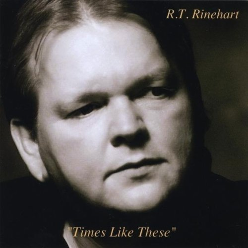 RT Rinehart Times Like These Traditional Country