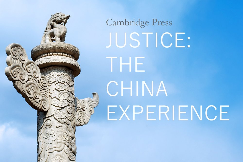 Justice: The China Experience - This book explores how certain ideas about justice have come to be dominant in Chinese polity and society and how some conceptions of justice have been rendered more powerful and legitimate than others.