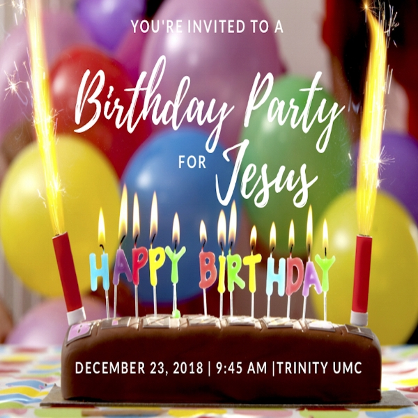 Birthday Party For Jesus Dec 23 Trinity Mullica Hill