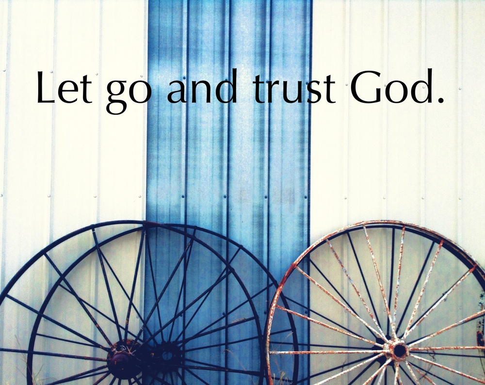 LET GO AND TRUST GOD