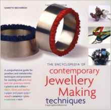 Contemporary Jewellery Making Techniques: A Comprehensive Guide for Jewellers and Metalsmiths