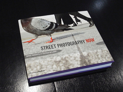 Street Photography Now (2010) By: Sophie Howarth & Stephen McLaren Thames & Hudson