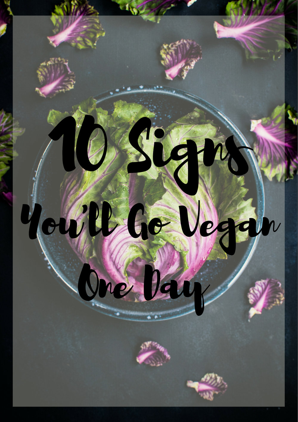 10 Signs You'll Go Vegan One Day.jpg