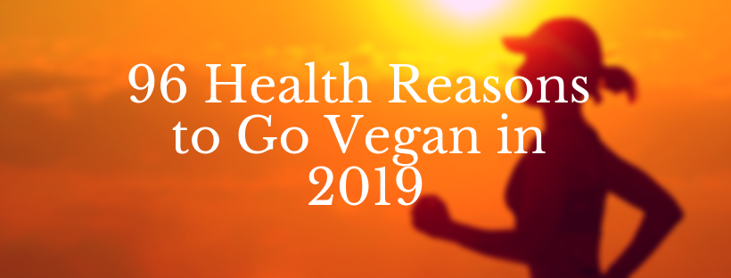 Health Reasons to Go Vegan in 2019.png