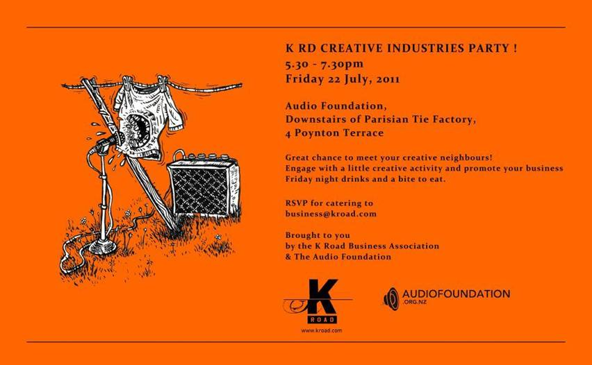 K'Rd Creative Industries Party Now this looks like a great networking opportunity for Auckland based peeps! Brought to you by our friends at the K Rd Business Association, engage with a little creative activity and promote your business. 5.30-7.30pm, Friday 22 July @ Audio Foundation, 4 Poynton Terrace RSVP for catering to business@kroad.com