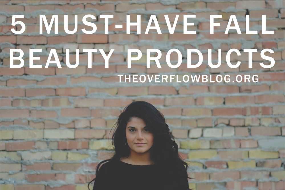 5 Must-Have Fall Beauty Products
