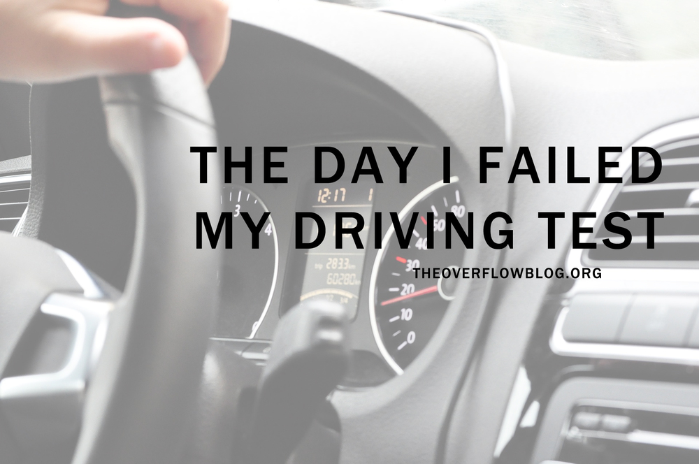 The Day I Failed My Driving Test
