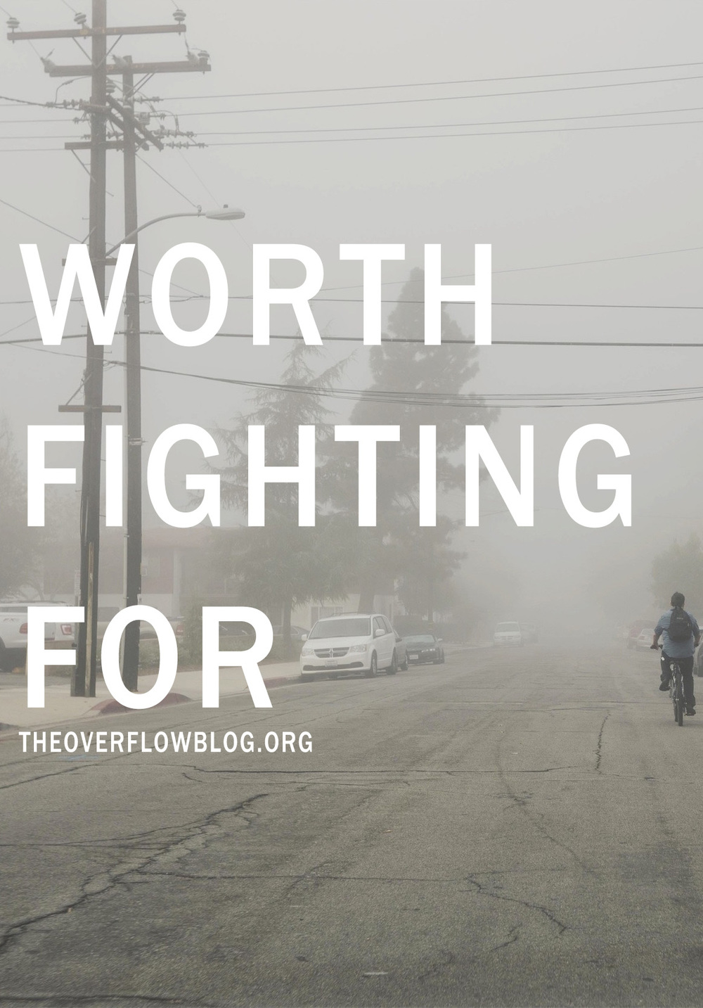 Worth Fight For