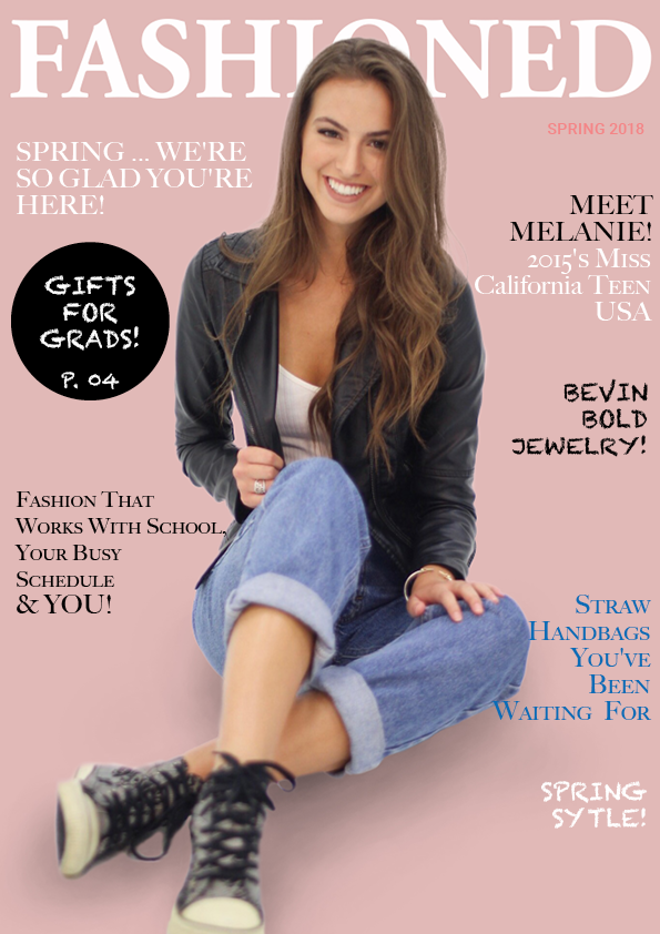 We didn't hold any punches in this Spring issue, where we cover fashion trends, accessories, fitness and more. PLUS, we have n exclusive interview with 2015 Miss California Teen USA, Melanie Mitchell! This is an issue you won't want to miss!